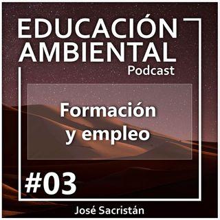 #03 – Formación y empleo – EDUCACIÓN AMBIENTAL PODCAST