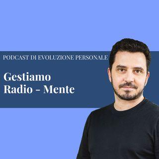 Episodio 118 - Gestiamo Radio - Mente