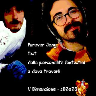 Forever Jung - Test della personalità fantastici e dove trovarli - V Dimensione s02e23