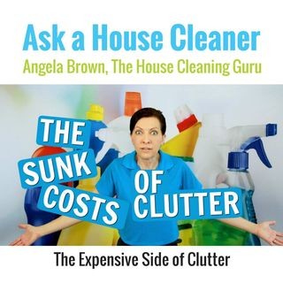 Sunk Costs of Clutter - Housekeeper and Everyone Pay