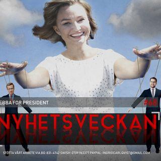 Nyhetsveckan #68 – Ebba for president, Zlatans storhetsvansinne, regeringskrisen närmar sig