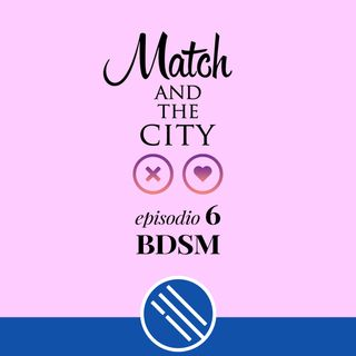 BDSM - Match and the City 6