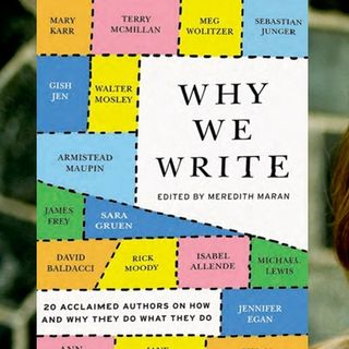 Meredith Maran Why We Write About Ourselves