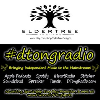The BEST Indie Music Artists on #dtongradio - Powered by ElderTreeDesigns