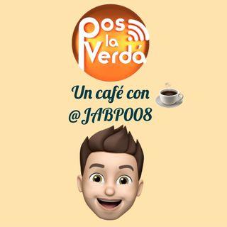 #PosLaVerdaEnCuarentena 9 de Abril, Un Cafe Con @JABP008
