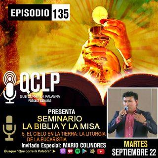 QCLP. LA BIBLIA Y LA MISA. V. EL CIELO EN LA TIERRA- LA LITURGIA DE LA EUCARISTIA