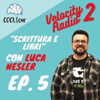 """VELOCITY RADIO 2x05 - """"Scrittura e Libri"""" con Luca Nesler"""