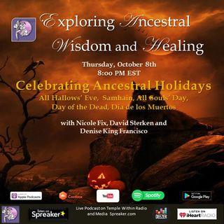 Ancestral Holidays - All Hallows', Samhain, Day of the Dead