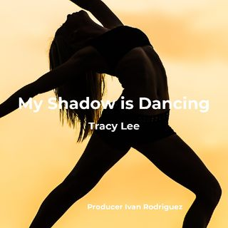 My Shadow is Dancing