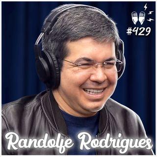 RANDOLFE RODRIGUES - Flow Podcast #429