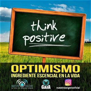 NUESTRO OXÍGENO Optimismo ingrediente escencial en la vida