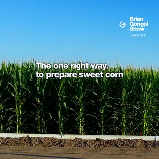 The correct way to prepare sweet corn