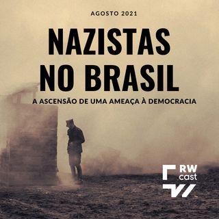 Nazistas no Brasil: a ascensão de uma ameaça à democracia