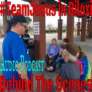 TeamJesus ministry in Biloxi - Behind the Scenes