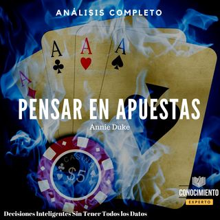 067 - Pensar en Apuestas (Thinking in Bets)