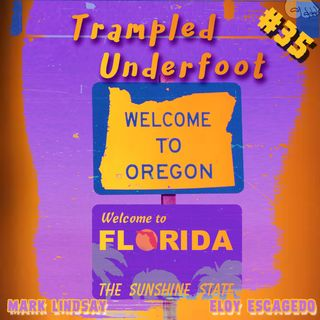 Weird Facts about Florida and Oregon - Trampled Underfoot Podcast 035
