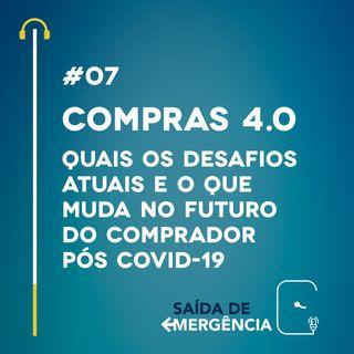 #07 - Compras 4.0: Quais os desafios atuais e o que muda no futuro do comprador pós COVID-19