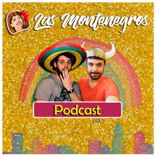 Las Montenegros Podcast VOL.3