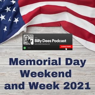 Memorial Day Weekend and Week 2021 Commentary