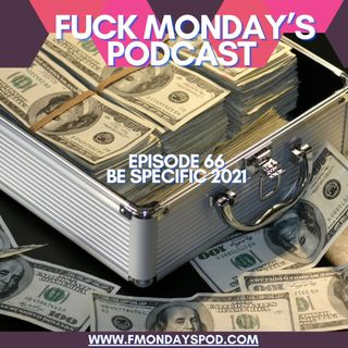 Episode 66-Be Specific 2021