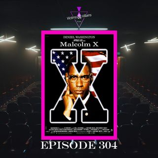 Spike Lee's Malcolm X | Episode 304