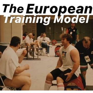 Deconstructing the European Training Model w/Glenn Pendlay & Chris LeRoux