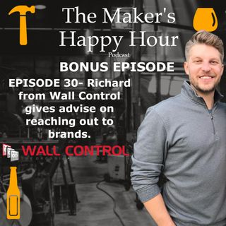 Episode 30- BONUS EPISODE Richard from Wall Control gives advise on reaching out to brands.
