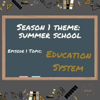 Summer School | Education System Ep 1