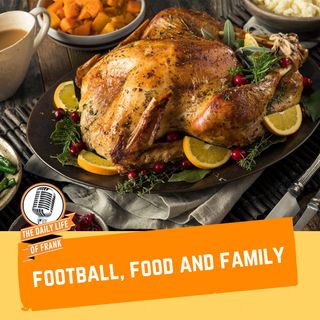 Episode 54: Football, Food, and Family (The Daily Life of Frank)