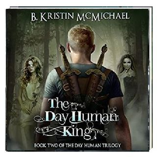The Day Human King By B. Kristin McMichael Narrated By Angel Clark