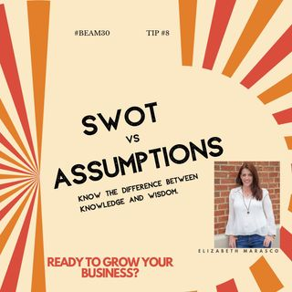 EPS 8 SWOT vs Assumptions Power In Knowing The Difference