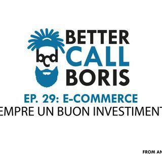 Better Call Boris  episodio 29 -  E-COMMERCE! è sempre un buon investimento?
