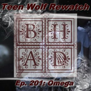 Teen Wolf Rewatch Ep. 201 Omega
