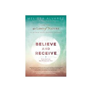 Believe and Receive with Melissa Alvarez
