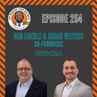 #254 - Brian Waters & Ben Loehle with findCRA