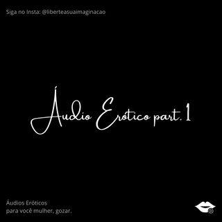Áudio Erótico Guiado part. 1