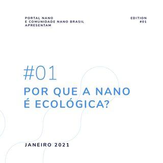 #01 - Por que a Nano é ecológica?
