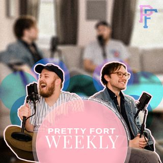 Pretty Fort Weekly