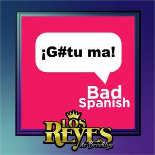 Bad Spanish