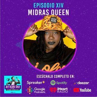 Episodio XIV - Midras Queen una hiphopper cambiando el mundo