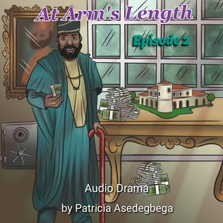 At Arm´s Length- Audio Drama by Patricia Asedegbega (Episode 2)