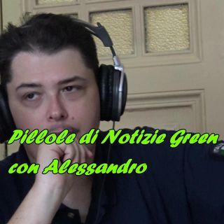 Pillole di Notizie Green con Alessandro