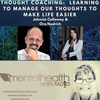 Thought Coaching: Learning to Manage our Thoughts To Make Life Easier