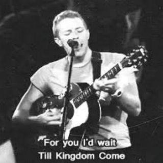 Coldplay-Til kingdom come