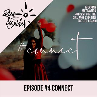 Rise and Shine: Connect