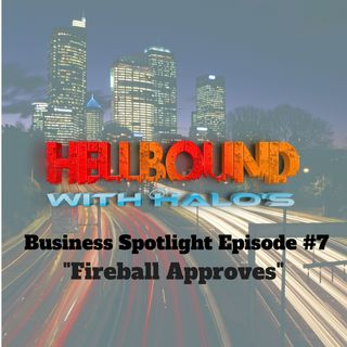 """Fireball Approves"" - Business Spotlight"