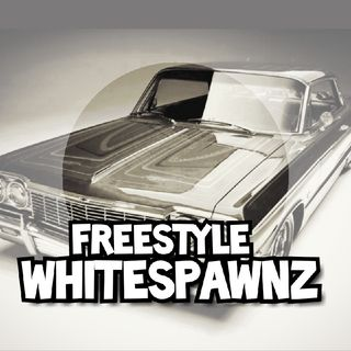 Episode 43 - Whitespawnz HIP-HOP FREESTYLE