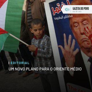 Editorial: Um novo plano para o Oriente Médio