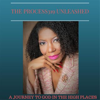 The Process319 Unleashed It's Time To Be Free Guest Prophet Cynthia Thompson