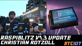 BTCIOT - Raspiblitz v1.3 update + RPi4 developments, with Christian Rotzoll